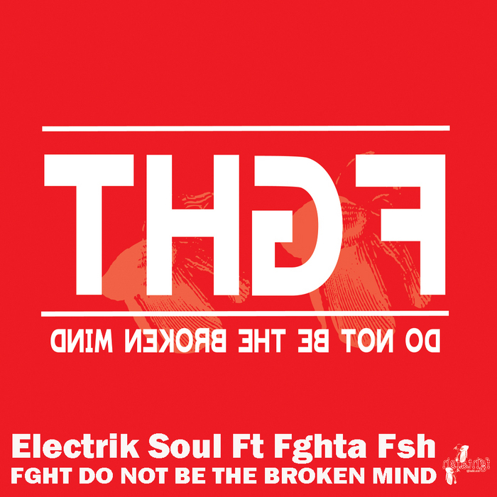 ELECTRIK SOUL feat FGHTA FSH - Fght Do Not Be The Broken Mind