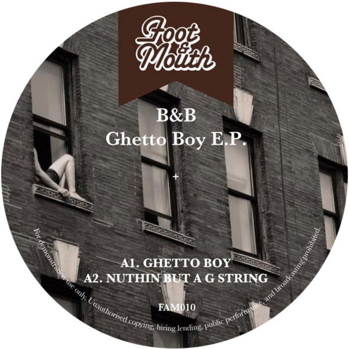 B&B - Ghetto Boy EP