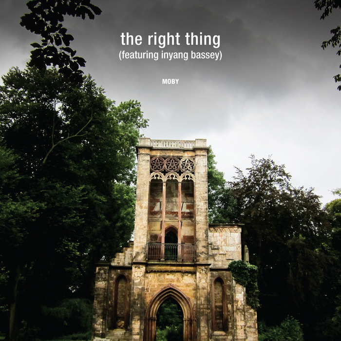 MOBY feat INYANG BASSEY - The Right Thing (remixes)