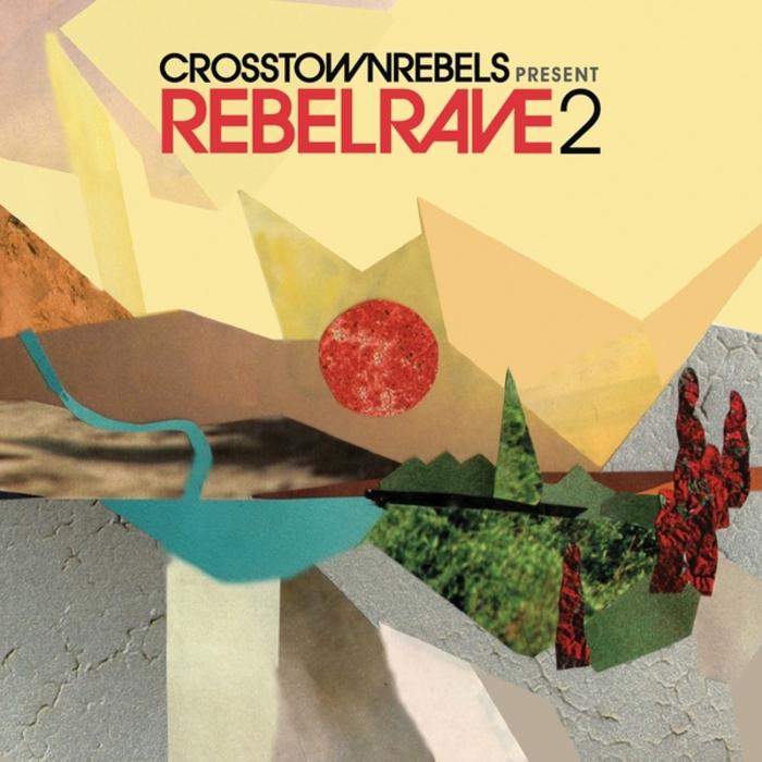 VARIOUS - Crosstown Rebels Present Rebel Rave 2 (unmixed tracks)