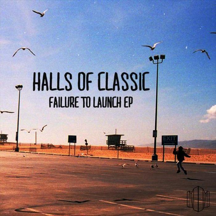 HALLS OF CLASSIC - Failure To Launch EP