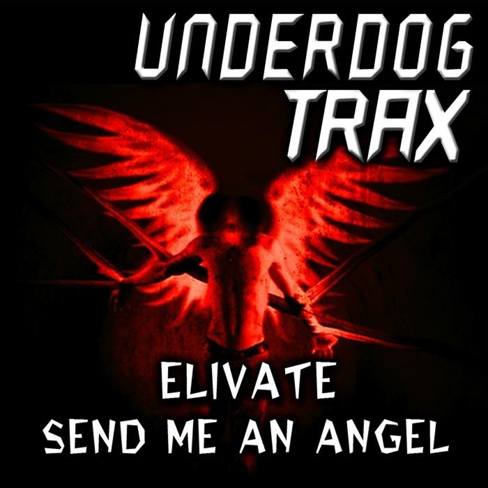 ELIVATE - Send Me Angel