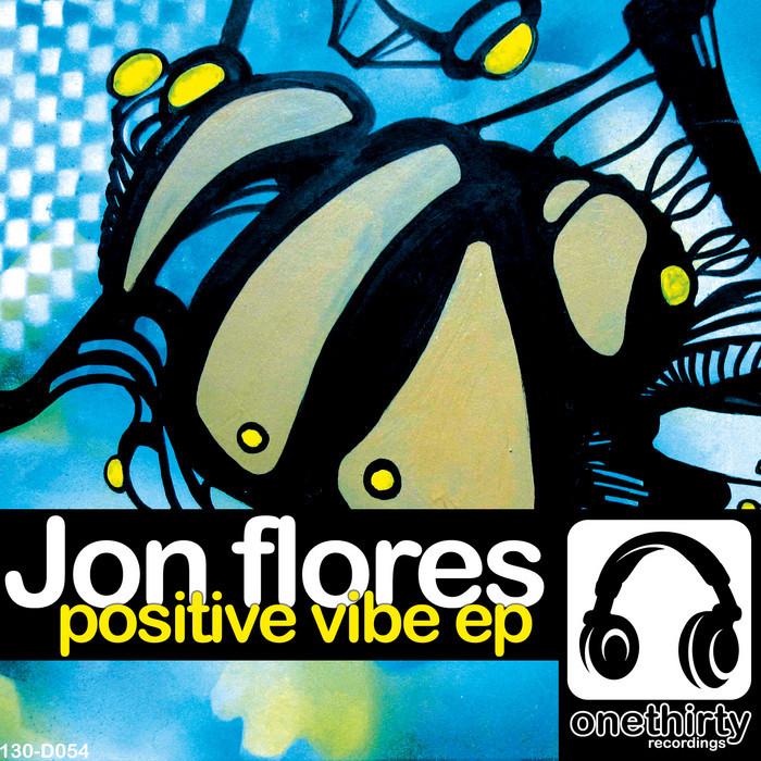 FLORES, Jon - Positive Vibe EP