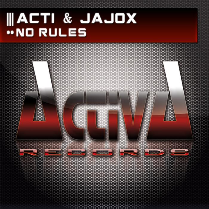 ACTI & JAJOX - No Rules