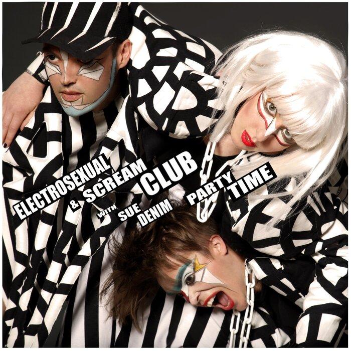 ELECTROSEXUAL/SCREAM CLUB feat SUE DENIM - Partytime
