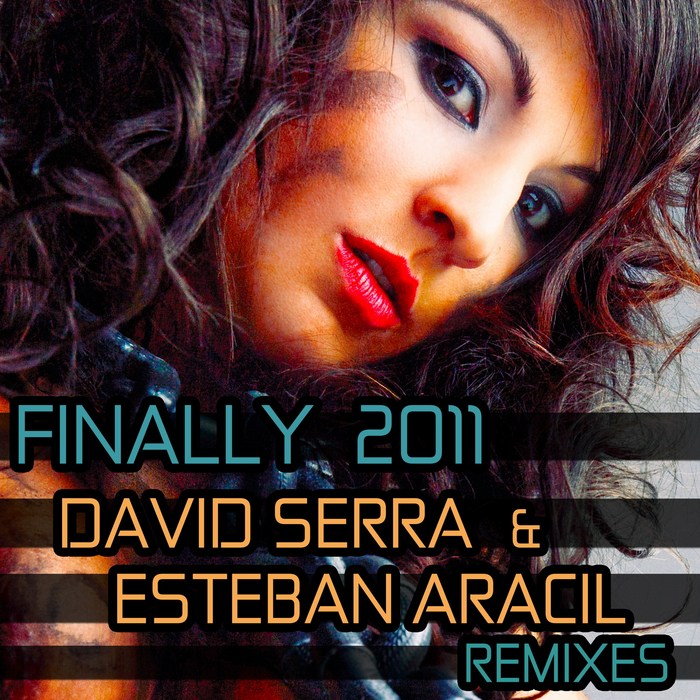 ARACIL, Esteban/DAVID SERRA - Finally 2011 (remixes)