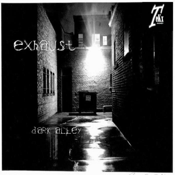 EXHAUST - Dark Alley