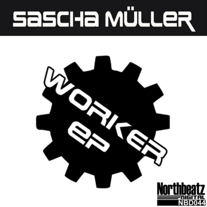 MULLER, Sascha - Worker EP