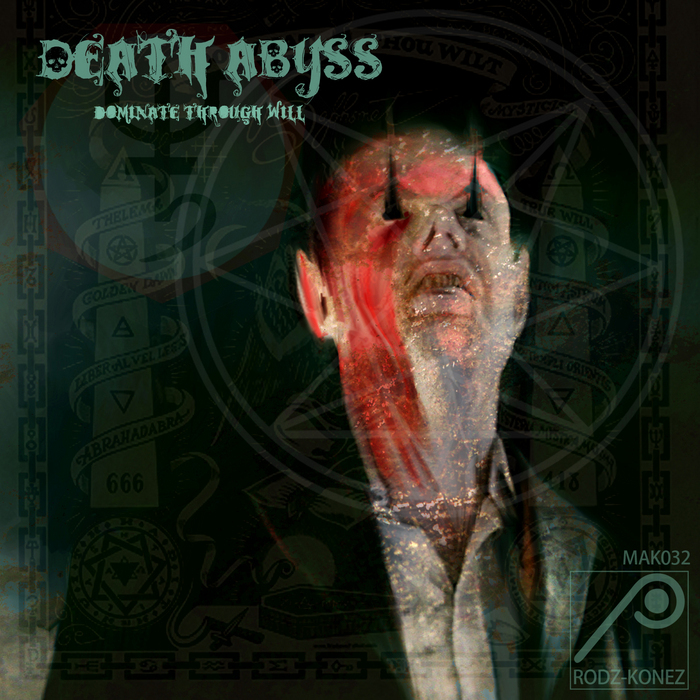 DEATH ABYSS - Dominate Through Will