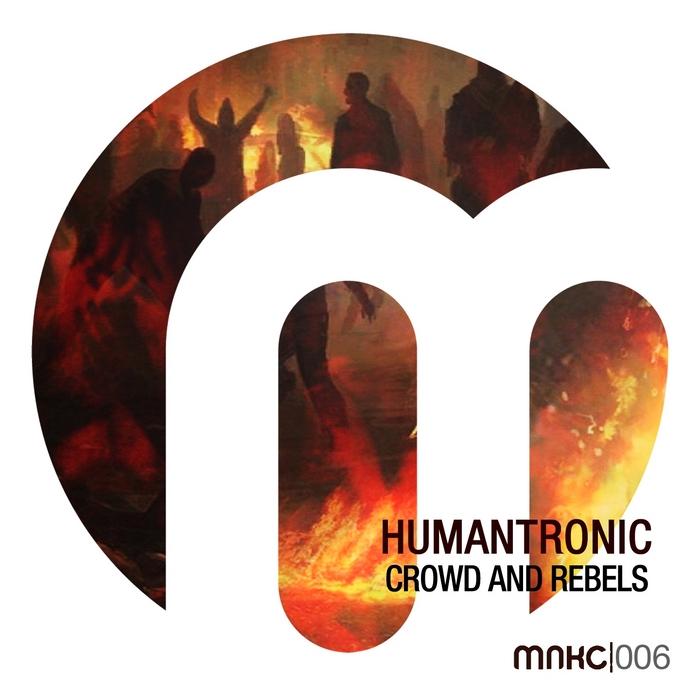 HUMANTRONIC - Crowd & Rebels EP