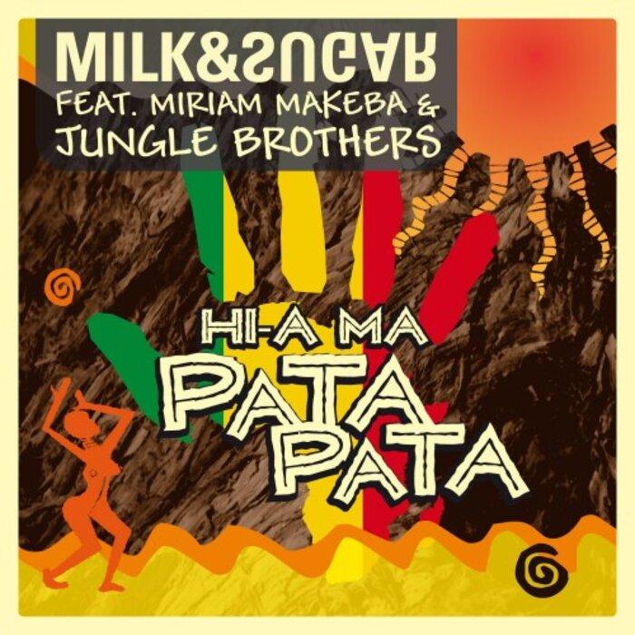 MILK & SUGAR feat MIRIAM MAKEBA/JUNGLE BROTHERS - Hi A Ma (Pata Pata)