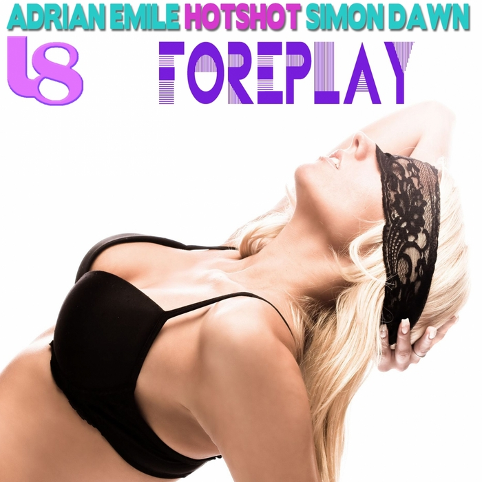 EMILE, Adrian/HOTSHOT/SIMON DAWN - Foreplay