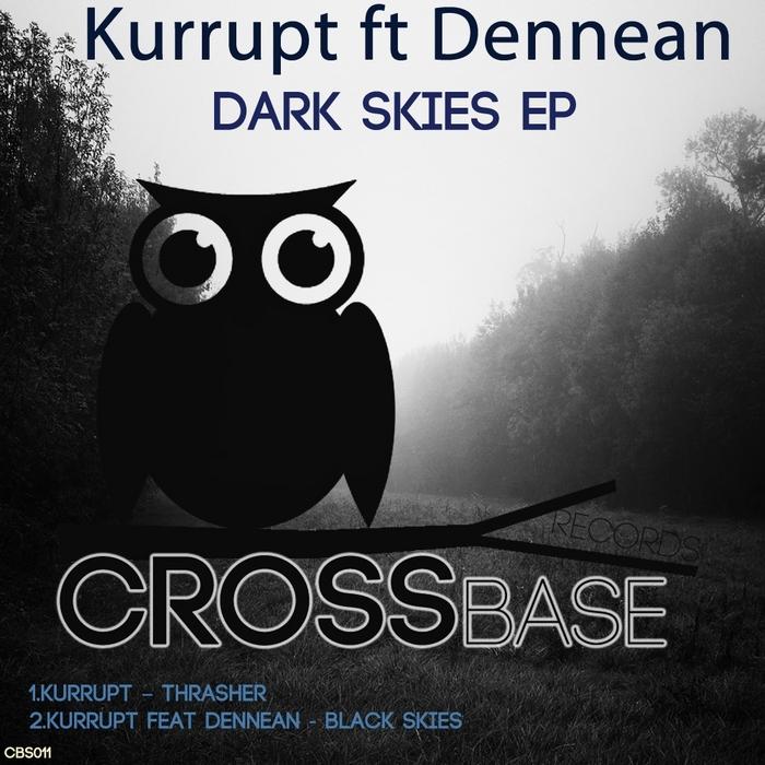 KURRUPT feat DENNEAN - Dark Skies EP