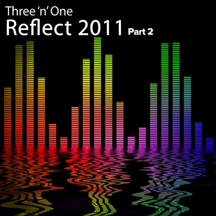 THREE N ONE - Reflect 2011 (Part 2)