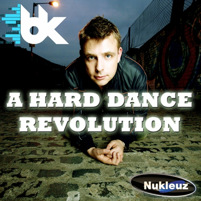 BK - A Hard Dance Revolution