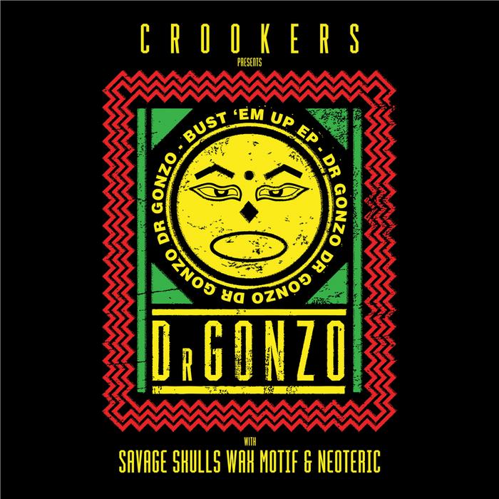 CROOKERS/SAVAGE SKULLS/NEOTERIC/WAX MOTIF - Bust 'Em Up EP