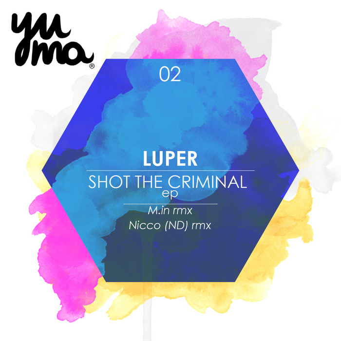 LUPER - Shot The Criminal EP