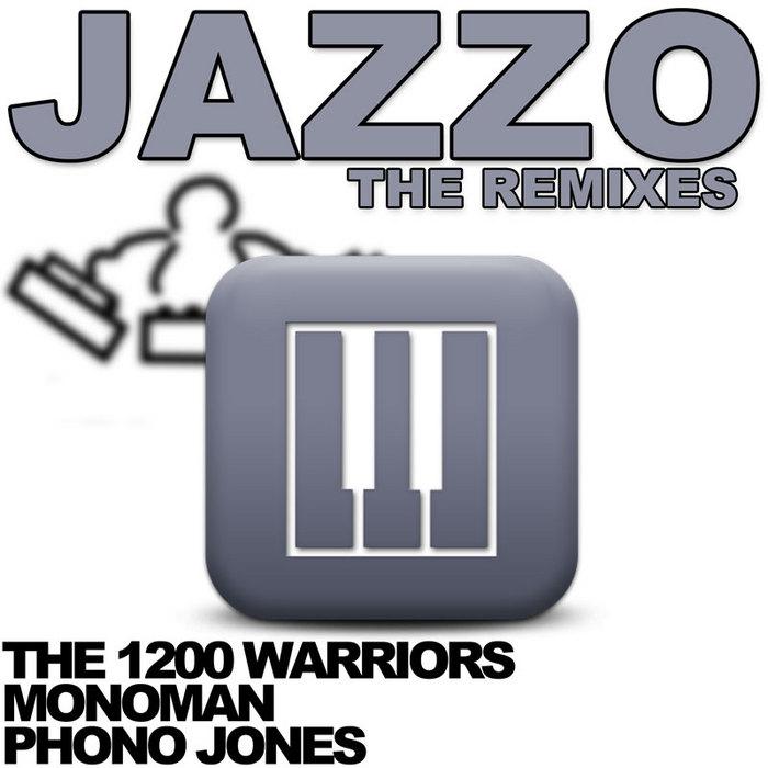 1200 WARRIORS, The - Jazzo (The remixes)