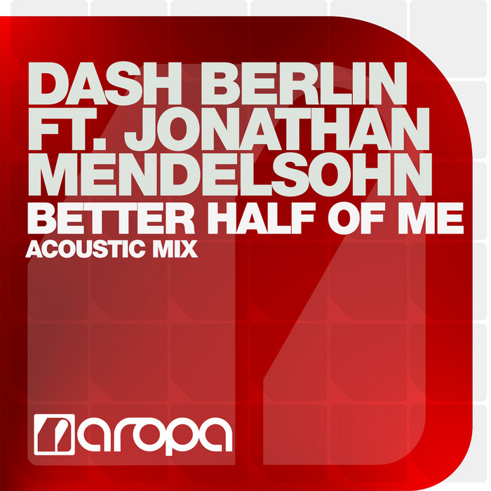 BERLIN, Dash feat JONATHAN MENDELSOHN - Better Half Of Me