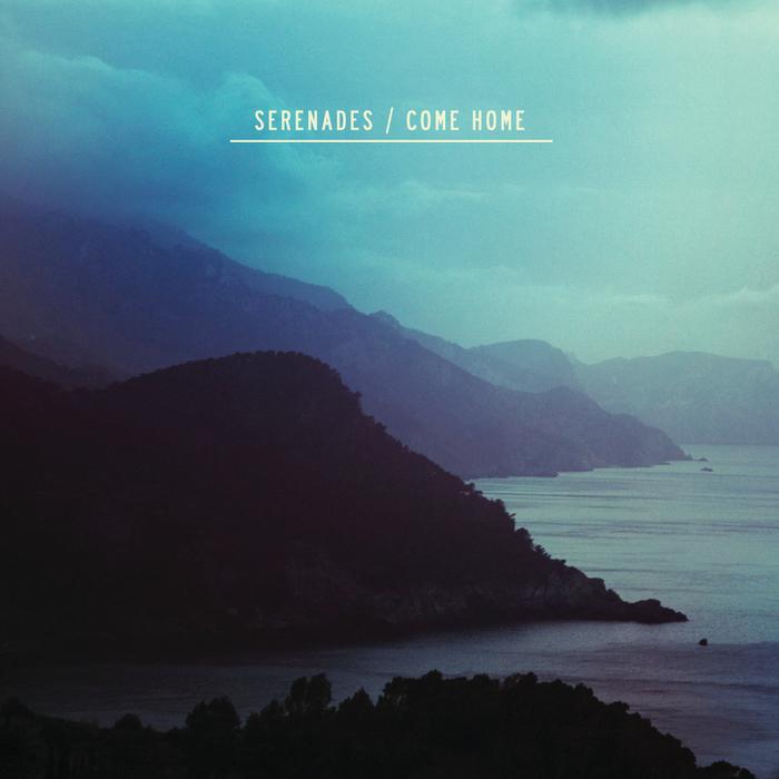 SERENADES - Come Home EP