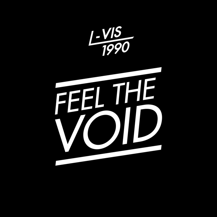 L-VIS 1990 feat TEKI LATEX - Feel The Void EP