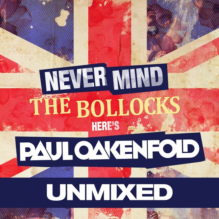OAKENFOLD, Paul/VARIOUS - Never Mind The Bollocks Here's Paul Oakenfold