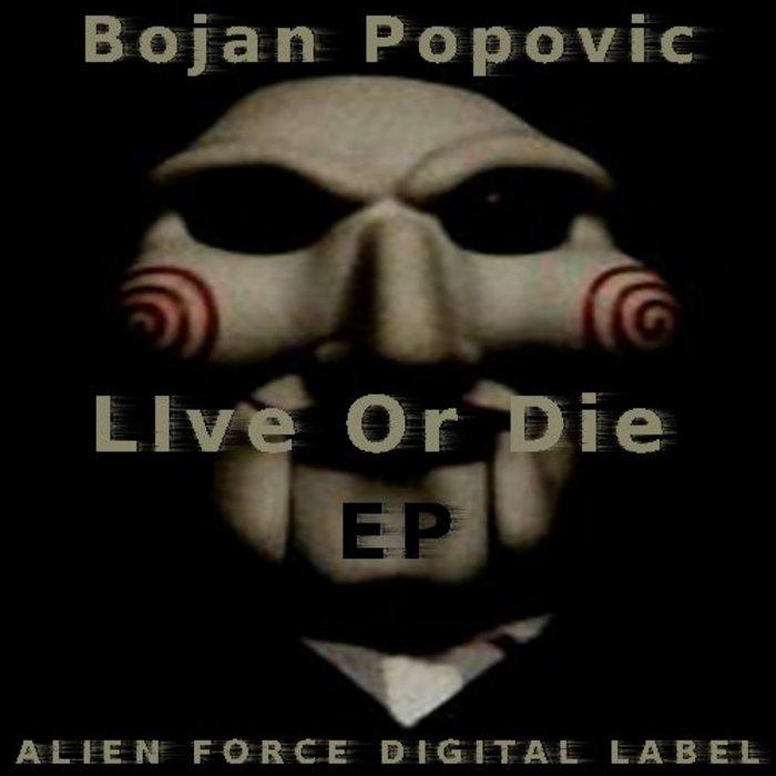 POPOVIC, Bojan - Live Or Die EP