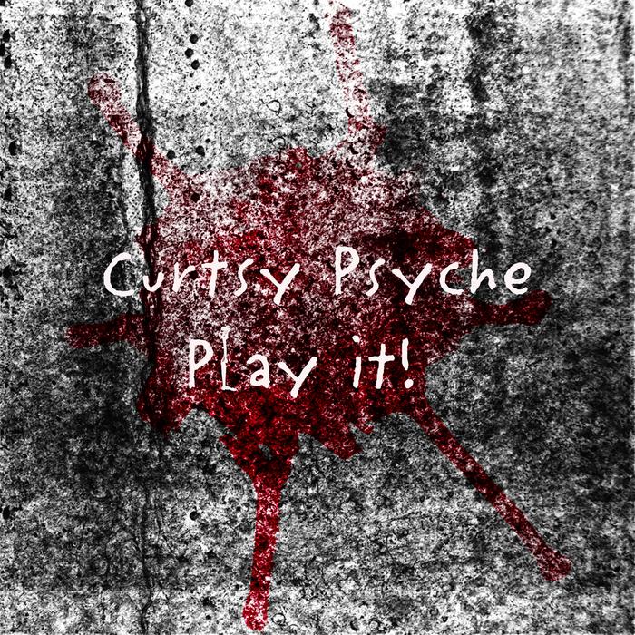 CURTSY PSYCHE - Play It!