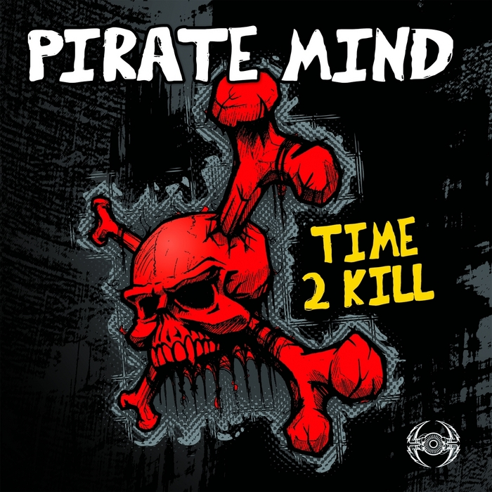 PIRATE MIND - Time 2 Kill