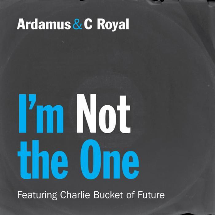 ARDAMUS & C ROYAL feat CHARLEY BUCKET OF FUTURE - I'm Not The One