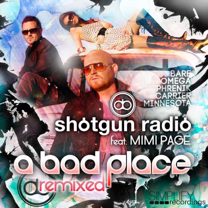 SHOTGUN RADIO feat MIMI PAGE - A Bad Place (remixed)