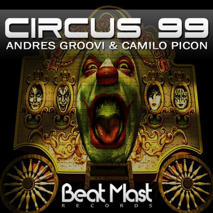 ANDRES GROOVI/CAMILO PICON - Circus 99