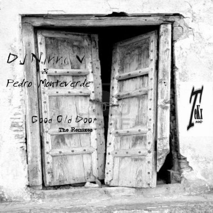 DJ NINNA V/PEDRO MONTEVERDE - Good Old Door (The remixes)