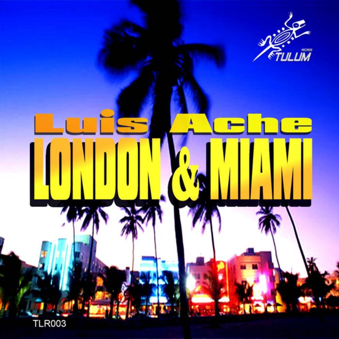ACHE, Luis - London & Miami