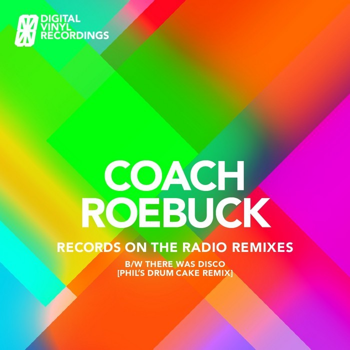 COACH ROEBUCK - Records On The Radio B/W There Was Disco (Phil Drum Cake Remix)