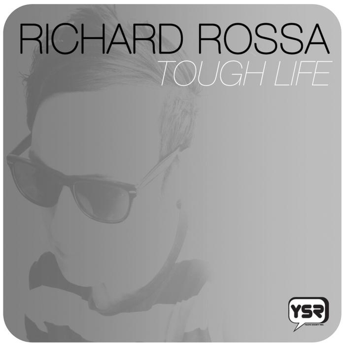 RICHARD ROSSA - Tough Life