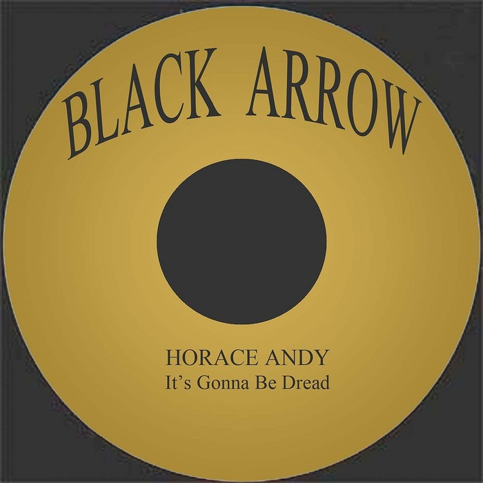 ANDY, Horace - It's Gonna Be Dread