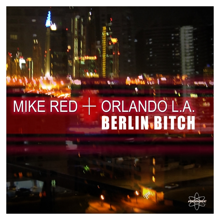 MIKE RED/ORLANDO LA - Berlin Bitch