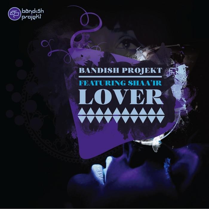 BANDISH PROJEKT/SHAAI'R - Lover