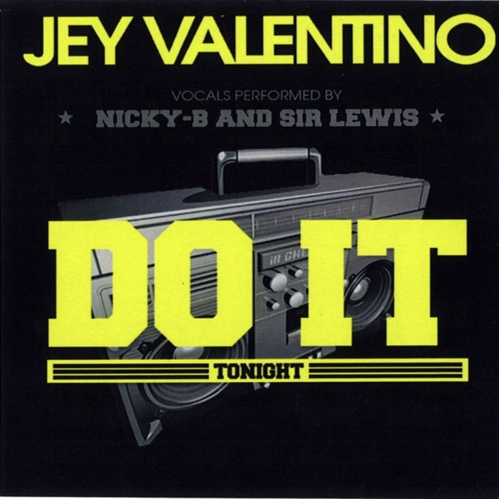 VALENTINO, Jey feat NICKY B/SIR LEWIS - Do It Tonight