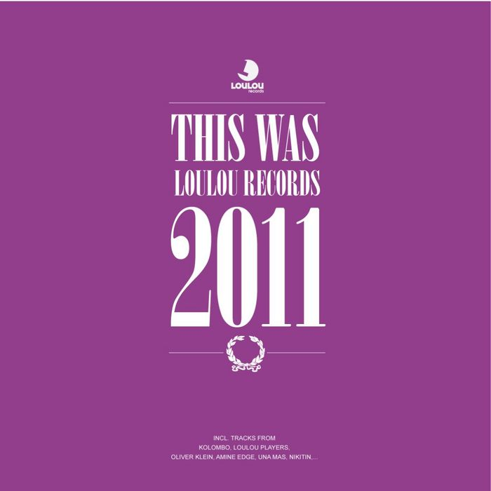 LOULOU PLAYERS/VARIOUS - LouLou Players Presents This Was LouLou Records 2011