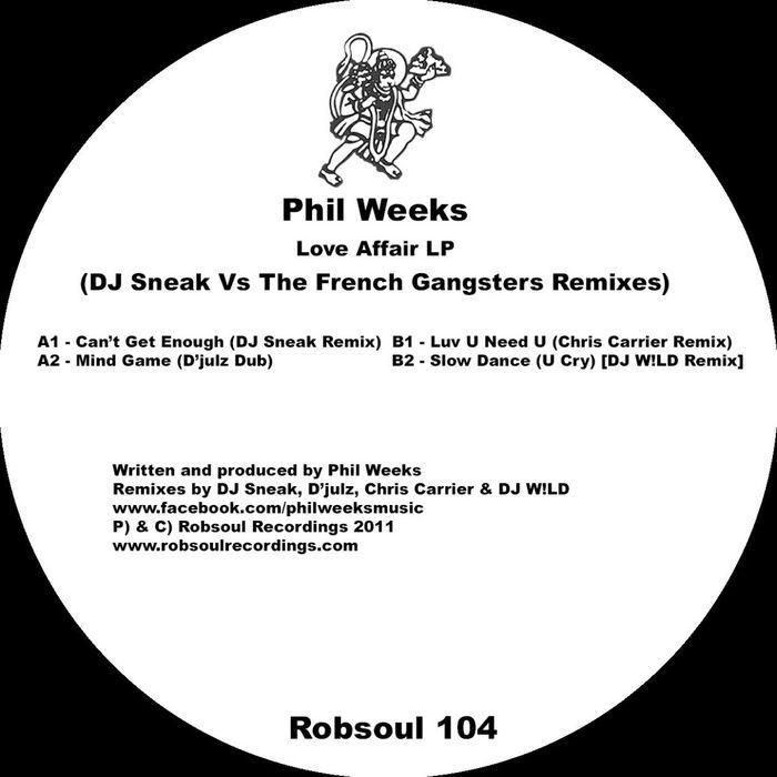WEEKS, Phil - Love Affair LP (DJ Sneak Vs The French Gangsters remixes)