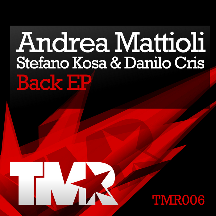 MATTIOLI, Andrea/STEFANO KOSA/DANILO CRIS - Back EP