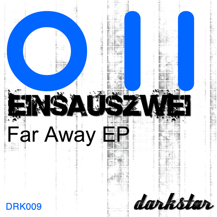 EINSAUSZWEI - Far Away EP