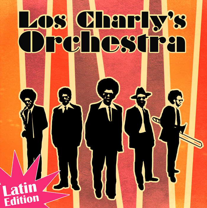 LOS CHARLY'S ORCHESTRA - The Latin Edition