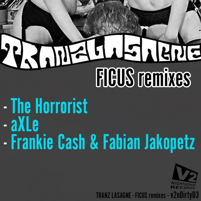 TRANZLASAGNE - Ficus - The Remixes