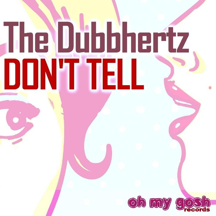 DUBBHERTZ, The - Don't Tell