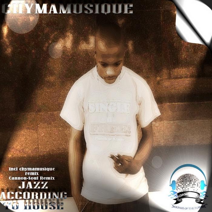 CHYMAMUSIQUE - Jazz According To House