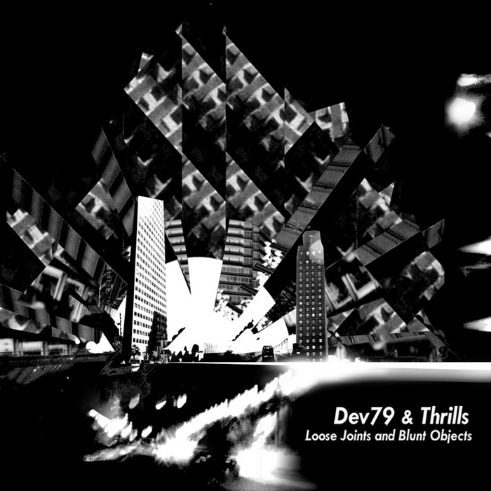 DEV79/THRILLS - Loose Joints & Blunt Objects EP