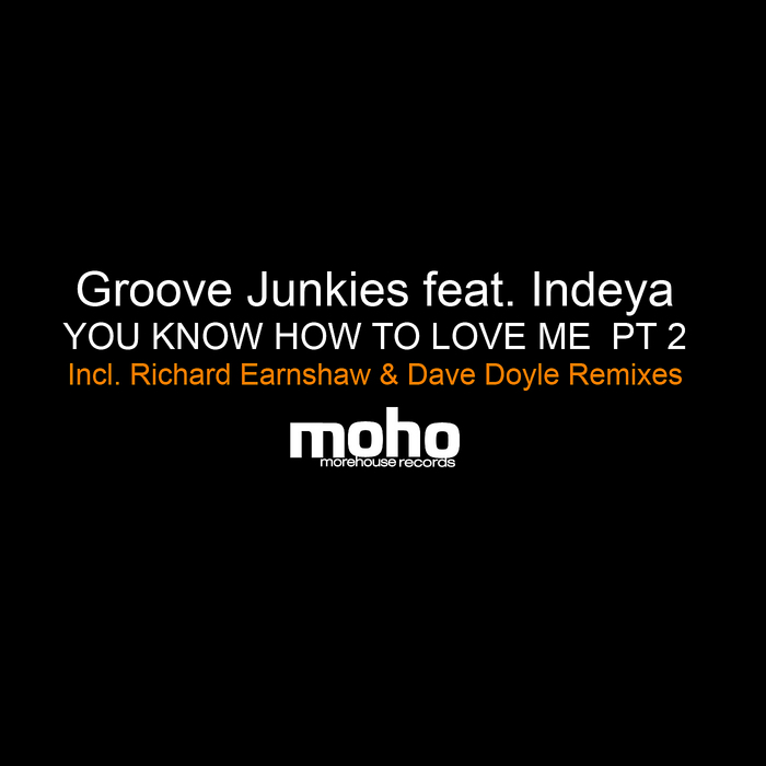 GROOVE JUNKIES feat INDEYA - You Know How To Love Me (Part 2)
